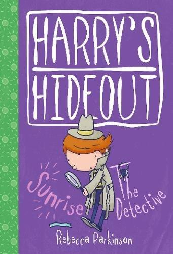 Harry's Hideout: Sunrise / The Detective By Rebecca Parkinson