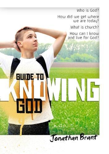 Guide to Knowing God By Jonathan Brant