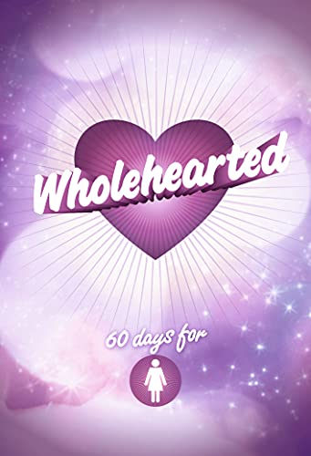 Wholehearted - Girls' Devotional by