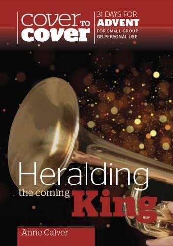 Heralding the Coming King By Anne Calver