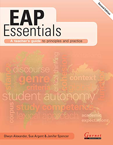 EAP Essentials: A teacher's guide to principles and practice (Second Edition) By Olwyn Alexander