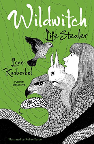 Wildwitch 3: Life Stealer By Lene Kaaberbol