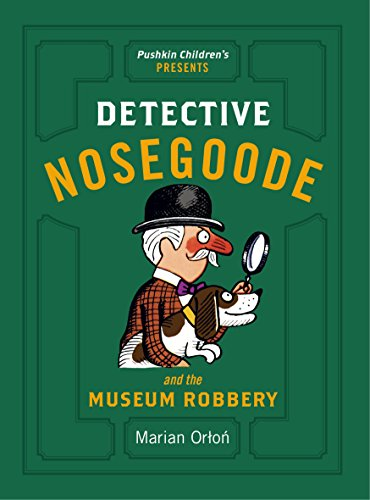 Detective Nosegoode and the Museum Robbery By Marian Orlon