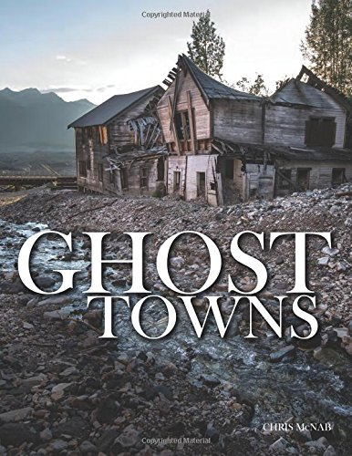 Ghost Towns By Chris McNab