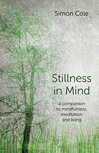 Stillness-in-Mind-a-companion-to-mindfulness-medit-by-Simon-Cole-1782797394