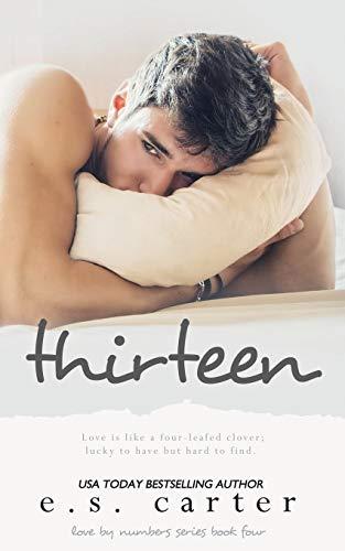 Thirteen By E S Carter