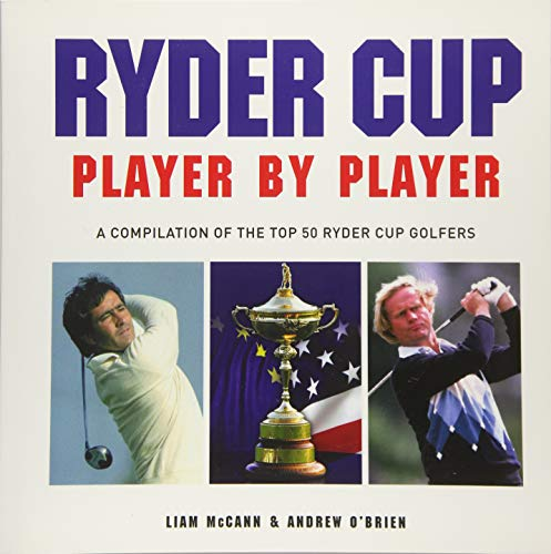 Ryder Cup Player by Player By Liam McCann