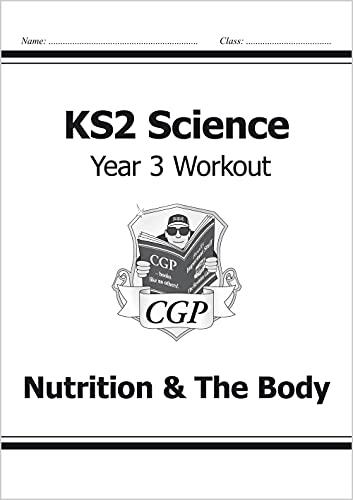 KS2 Science Year Three Workout: Nutrition & the Body von CGP Books