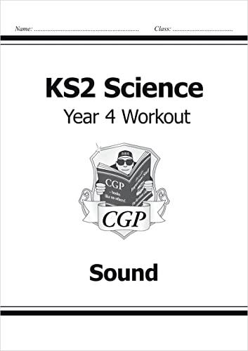 KS2 Science Year Four Workout: Sound von CGP Books