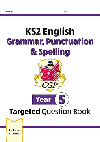 KS2 English Targeted Question Book: Grammar, Punctuation & Spelling - Year 5 (CGP KS2 English) By CGP Books