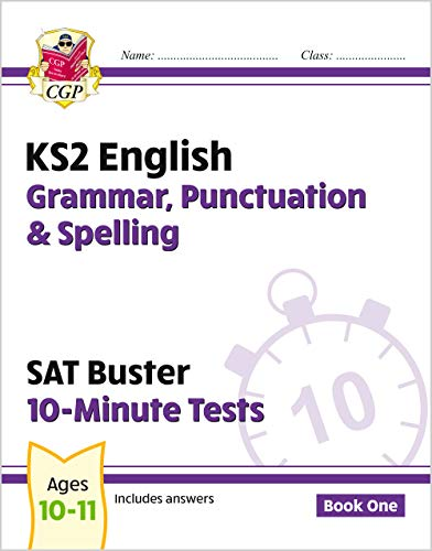KS2 English SAT Buster 10-Minute Tests: Grammar, Punctuation & Spelling Book 1 (for the 2018 tests) (CGP KS2 English SATs) By CGP Books