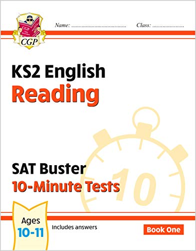 KS2 English SAT Buster 10-Minute Tests: Reading - Book 1 (for the tests in 2018 and beyond) (CGP KS2 English SATs) By CGP Books