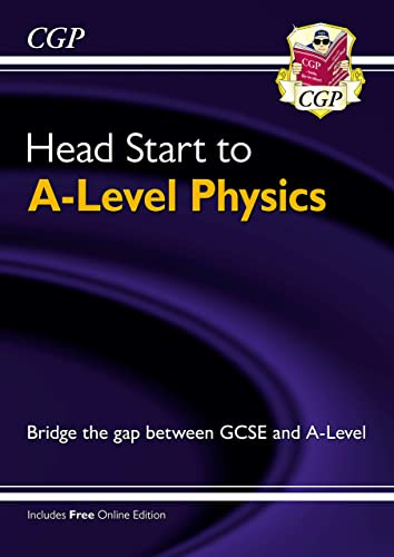 Head Start to A-level Physics (CGP A-Level Physics) By CGP Books