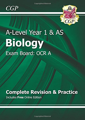 New A-Level Biology: OCR A Year 1 & AS Complete Revision & Practice with Online Edition: Exam Board: OCR A by CGP Books
