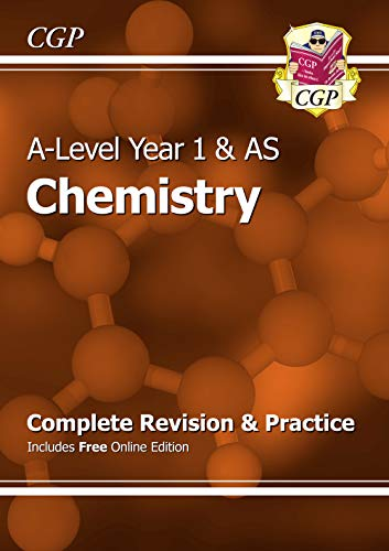 A-Level Chemistry: Year 1 & AS Complete Revision & Practice with Online Edition (CGP A-Level Chemistry)