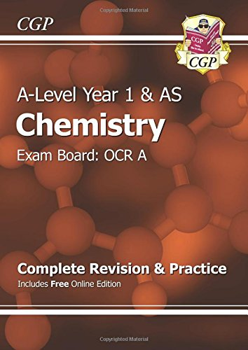 New A-Level Chemistry: OCR A Year 1 & AS Complete Revision & Practice with Online Edition: Exam Board: OCR A by CGP Books