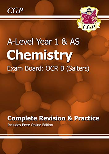 A-Level Chemistry: OCR B Year 1 & AS Complete Revision & Practice with Online Edition (CGP A-Level Chemistry) By CGP Books