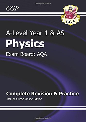 New A-Level Physics: AQA Year 1 & AS Complete Revision & Practice with Online Edition by CGP Books