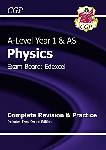 A-Level Physics: Edexcel Year 1 & AS Complete Revision & Practice with Online Edition (CGP A-Level Physics) By CGP Books