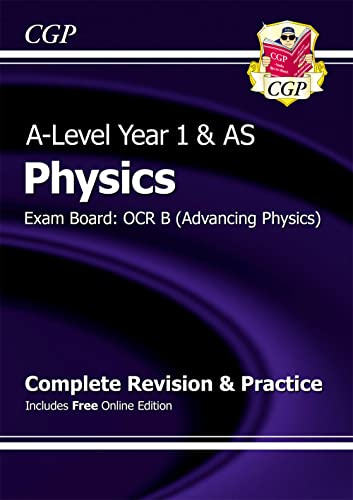 A-Level Physics: OCR B Year 1 & AS Complete Revision & Practice with Online Edition (CGP A-Level Physics) By CGP Books