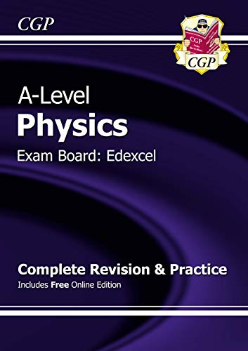 A-Level Physics: Edexcel Year 1 & 2 Complete Revision & Practice with Online Edition (CGP A-Level Physics) By CGP Books
