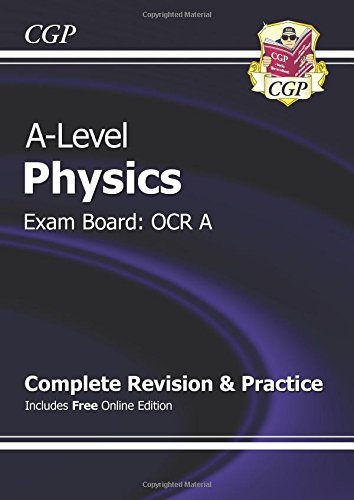 A-Level Physics: OCR A Year 1 & 2 Complete Revision & Practice with Online Edition By CGP Books