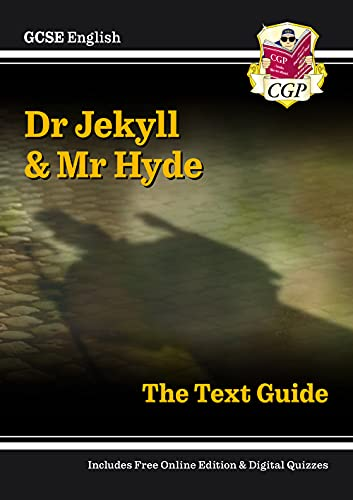 Grade 9-1 GCSE English Text Guide - Dr Jekyll and Mr Hyde By CGP Books