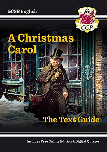 Grade 9-1 GCSE English Text Guide - A Christmas Carol By CGP Books