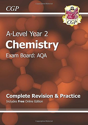 A-Level Chemistry: AQA Year 2 Complete Revision & Practice with Online Edition (CGP A-Level Chemistry) By CGP Books