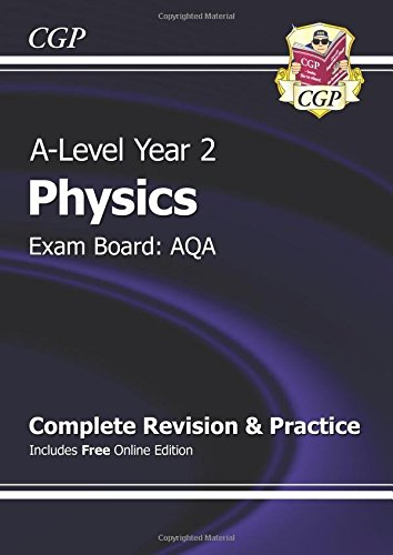New A-Level Physics: AQA Year 2 Complete Revision & Practice with Online Edition by CGP Books