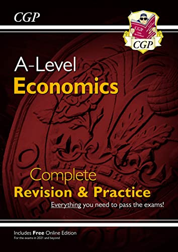 A-Level Economics: Year 1 & 2 Complete Revision & Practice (CGP A-Level Economics) By CGP Books