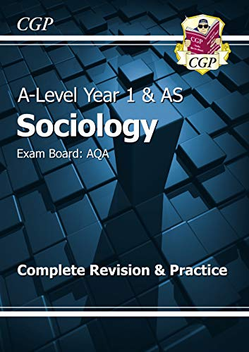 A-Level Sociology: AQA Year 1 & AS Complete Revision & Practice (CGP A-Level Sociology) By CGP Books