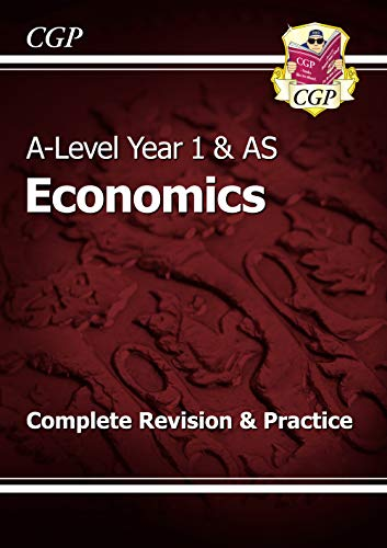 New A-Level Economics: Year 1 & AS Complete Revision & Practice by CGP Books