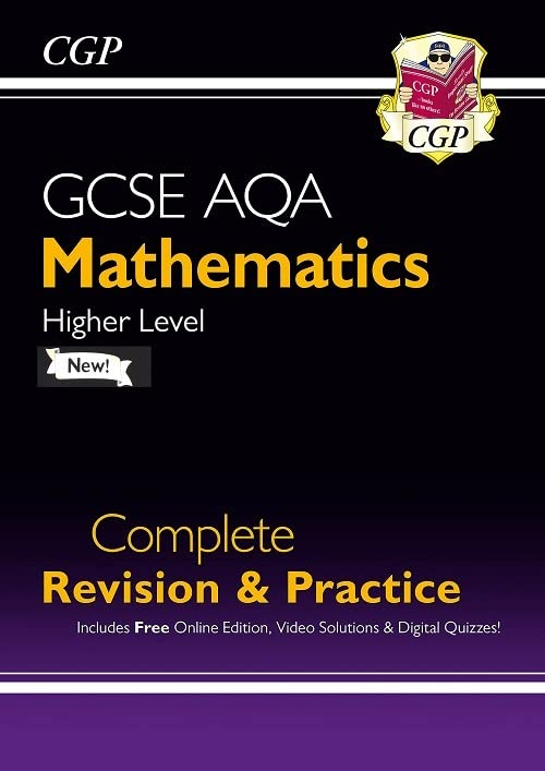 GCSE Maths AQA Complete Revision & Practice: Higher - Grade 9-1 Course (with Online Edition) (CGP GCSE Maths 9-1 Revision) By CGP Books