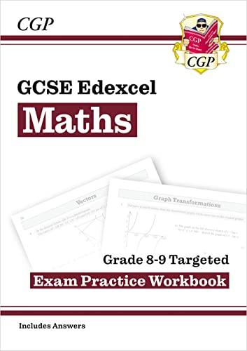 GCSE Maths Edexcel Grade 8-9 Targeted Exam Practice Workbook (includes Answers) von CGP Books