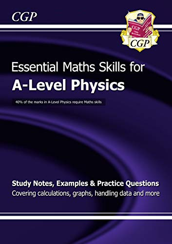 A-Level Physics: Essential Maths Skills (CGP A-Level Physics) By CGP Books