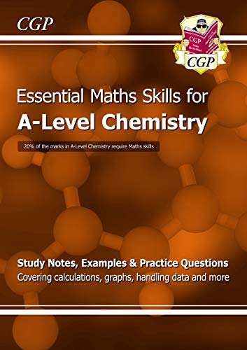 A-Level Chemistry: Essential Maths Skills By CGP Books