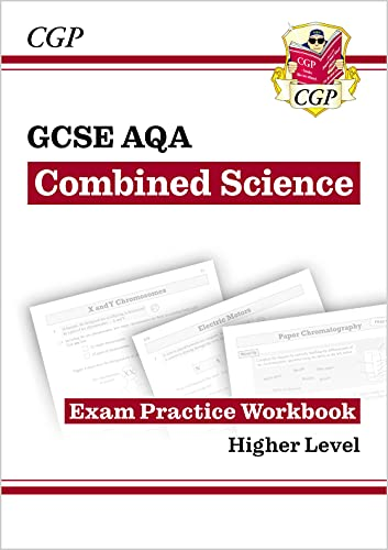 New Grade 9-1 GCSE Combined Science: AQA Exam Practice Workbook - Higher (CGP GCSE Combined Science 9-1 Revision) By CGP Books