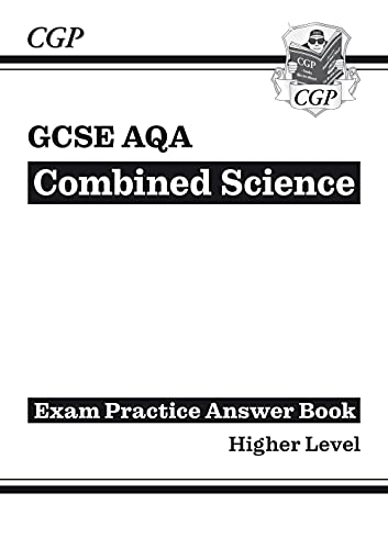 New GCSE Combined Science: AQA Answers (for Exam Practice Workbook) - Higher (CGP GCSE Combined Science 9-1 Revision) By CGP Books