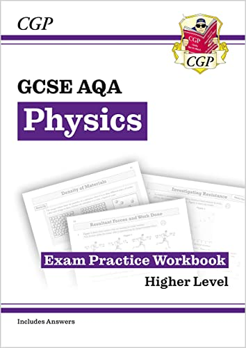 New Grade 9-1 GCSE Physics: AQA Exam Practice Workbook (with answers) - Higher (CGP GCSE Physics 9-1 Revision) By CGP Books