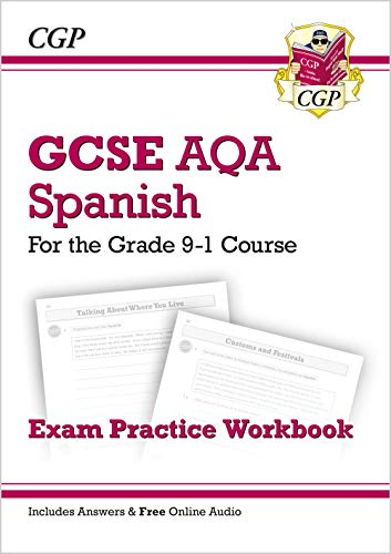 New GCSE Spanish AQA Exam Practice Workbook - for the Grade 9-1 Course (includes Answers) (CGP GCSE Spanish 9-1 Revision) By CGP Books