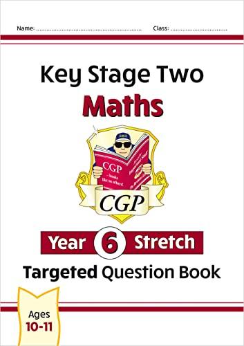 KS2 Maths Targeted Question Book: Challenging Maths - Year 6 Stretch von CGP Books