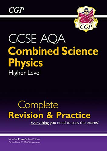 Grade 9-1 GCSE Combined Science: Physics AQA Higher Complete Revision & Practice with Online Edition By CGP Books