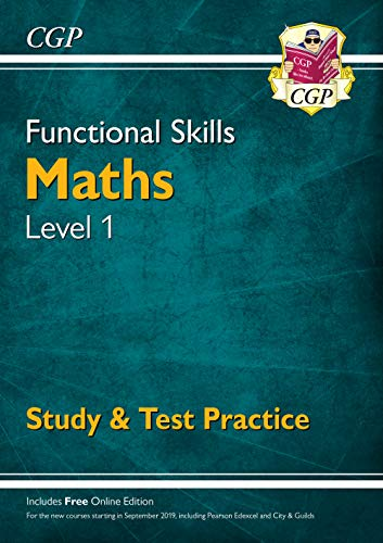 New Functional Skills Maths Level 1 - Study & Test Practice (for 2019 & beyond) By CGP Books