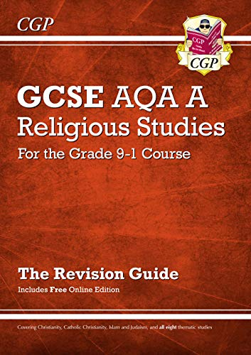 New Grade 9-1 GCSE Religious Studies: AQA A Revision Guide with Online Edition (CGP GCSE RS 9-1 Revision) By CGP Books