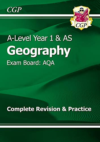 New A-Level Geography: AQA Year 1 & AS Complete Revision & Practice (CGP A-Level Geography) By CGP Books