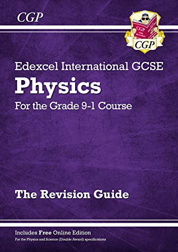 New Grade 9-1 Edexcel International GCSE Physics: Revision Guide with Online Edition (CGP IGCSE 9-1 Revision) By CGP Books