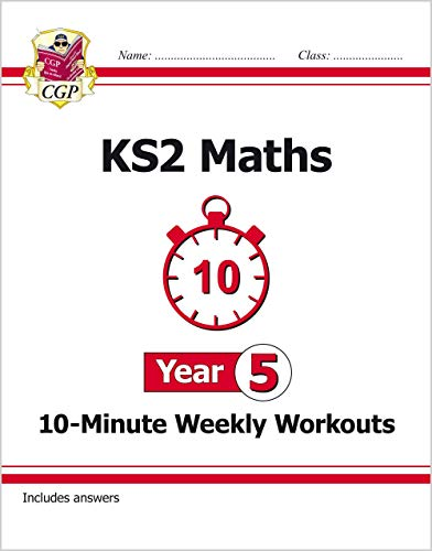 KS2 Maths 10-Minute Weekly Workouts - Year 5 By CGP Books