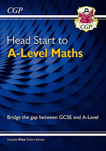 New Head Start to A-Level Maths By CGP Books