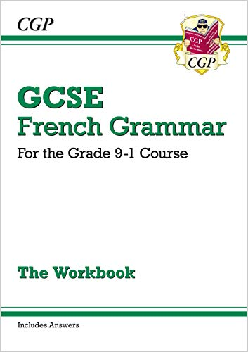 GCSE French Grammar Workbook - for the Grade 9-1 Course (includes Answers) von CGP Books
